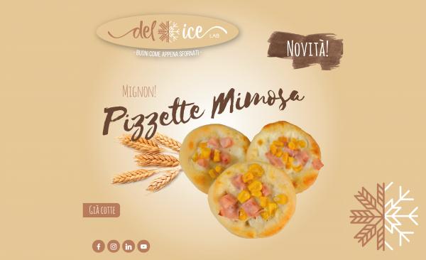 Novità | Pizzetta Mimosa Mignon | Mimosa | Delice Lab